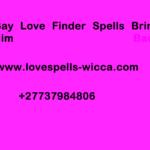 Gay Love Finder Spells Bring Him Back